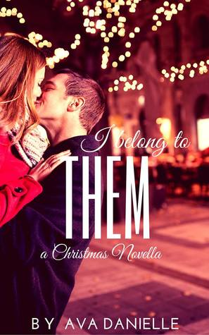 I Belong to Them (Christmas Novella) (Belong Series Vol. 3)
