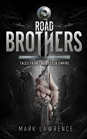 Road Brothers (The Broken Empire, #3.5)