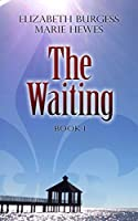 The Waiting (The Waiting #1)