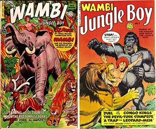 Wambi Jungle Boy. Issues 6 and 7. Features Taming of the Tigress, Duel of the congo kings and a trap for the leopard men. Golden Age Digital Comics Action and Adventure