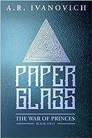 Paperglass (War of the Princes, #2)