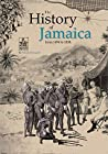THE HISTORY OF JAMAICA FROM 1494 TO 1838 (JAMAICA INSULA)