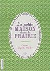 La petite maison dans la prairie : Coffret en 3 volumes : La petite maison dans la prairie ; Au bord du ruisseau ; Sur les rives du lac