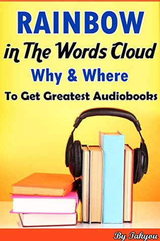 RAINBOW in The Words Cloud: Why & Where To Get Greatest Audiobooks