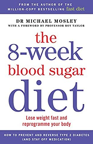 The 8-week Blood Sugar Diet: Lose Weight Fast and Reprogramme your Body