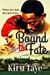 Bound To Fate (Bound Series, #1)