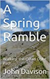 A Spring Ramble: Walking the Offa's Dyke Path