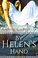 By Helen's Hand (Helen of Sparta Series)