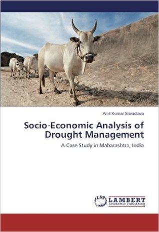 Socio-Economic Analysis of Drought Management: A case study in Maharashtra
