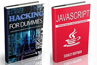 Javascript: Javascript crash course and the ultimate guide for hacking(javascript for beginners, how to program, software development, basic javascript, ... Developers, Coding, CSS, Java, PHP Book 8)