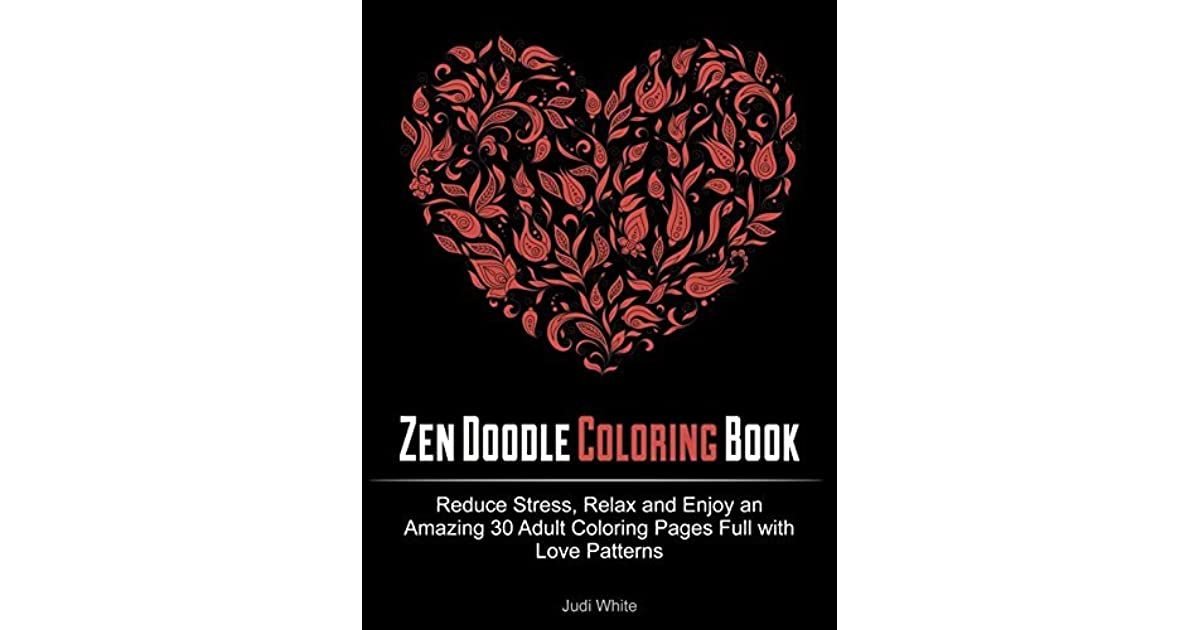 Zen Doodle Coloring Book Reduce Stress Relax And Enjoy An Amazing