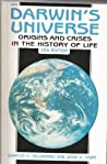 Darwin's Universe: Origins and Crises in the History of Life