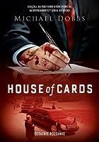 House of Cards. Ostatnie rozdanie (Francis Urquhart, #3)