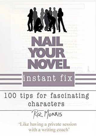 Nail Your Novel Instant Fix by Roz Morris