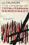 The Origins of Totalitarian Democracy