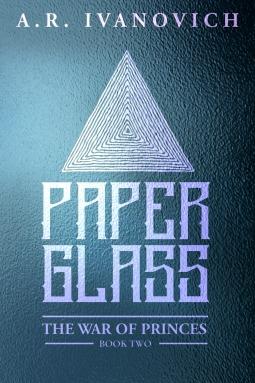 Paperglass (War of the Princes #2)