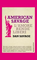 American Savage: L'amore rende liberi
