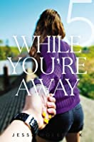 While You're Away Part V: While You're Distant