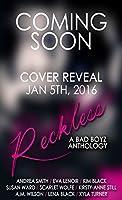 Reckless: A Bad Boyz Anthology