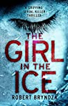 The Girl in the Ice (Detective Erika Foster, #1)