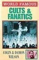 Cults and Fanatics (World Famous)