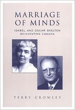 Marriage of Minds - Isabel and Oscar Skelton Reinventing Canada