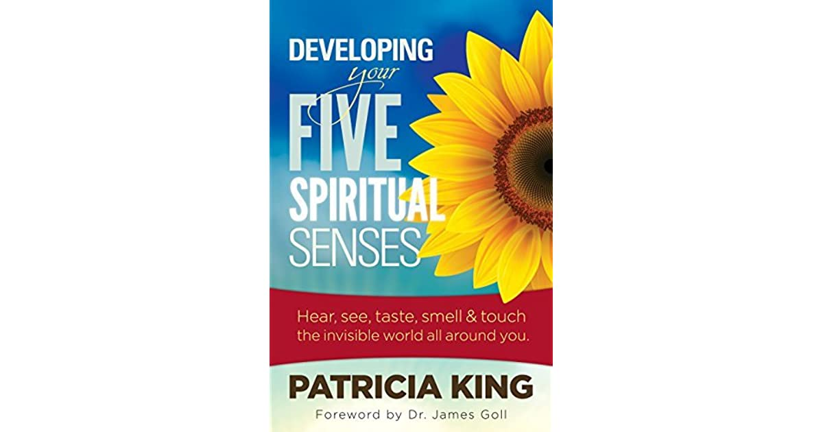 Developing Your Five Spiritual Senses: See, Hear, Smell