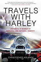 Travels with Harley: Journeys in Search of Personal and National Identity