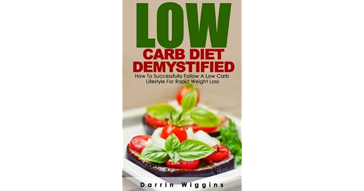 LOW CARB DIET: Low Carb Diet Demystified: How To ...