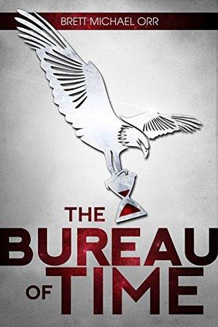 The Bureau of Time (The Timewalker Trilogy, #1)