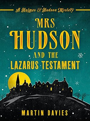 Mrs Hudson and the Lazarus Testament by Martin Davies