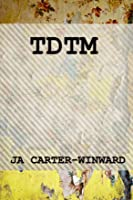 TDTM: (Talk Dirty to Me)