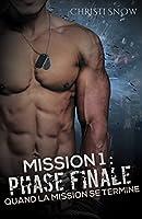 Mission 1 : Phase finale (Quand la mission se termine)