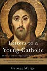Letters to a Young Catholic by George Weigel