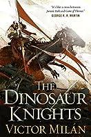 The Dinosaur Knights (The Dinosaur Lords #2)