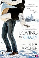 Loving Her Crazy (Crazy Love, #3)