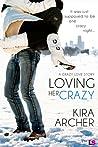 Loving Her Crazy (Crazy Love, #3) audiobook download free