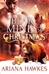 Bear Mine for Christmas (Christmas Bear Shifter Romance, #2)