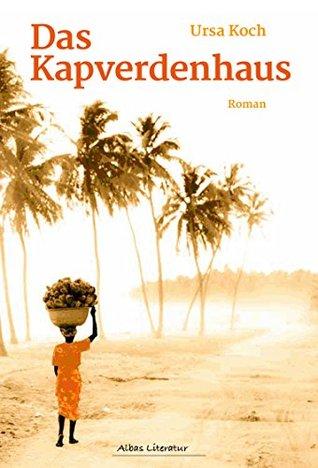 Das Kapverdenhaus: Roman