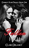 Fallen For Him (Darkest Fears Trilogy, #1)