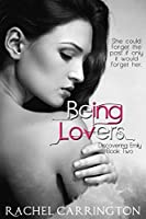 Being Lovers (Discovering Emily Book 2)