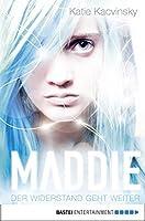 Maddie - Der Widerstand geht weiter (Maddie Freeman Trilogie)