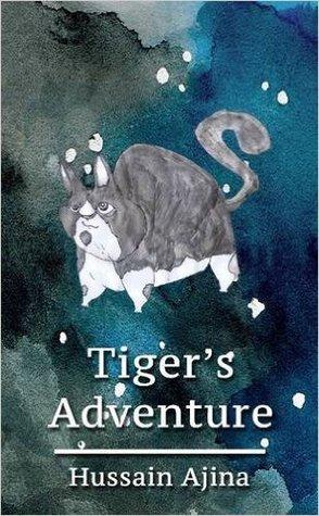 Tiger's Adventure by Hussain Ajina