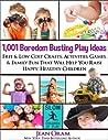 1,001 Boredom Busting Play Ideas by Jean Oram