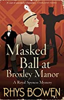 Masked Ball at Broxley Manor (Her Royal Spyness, #0.5)