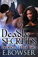 Deadly Secrets Brothers That Bite Book 1
