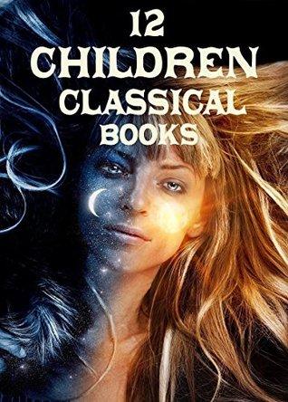 12 Children Classical Books: Boxed Set