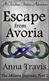 Escape From Avoria (The Milana Legends, #2)