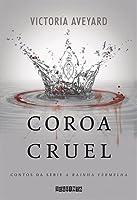 Coroa Cruel (Red Queen, #0.1-#0.2)
