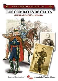 Los combates de Ceuta : Guerra de África, 1859-1860